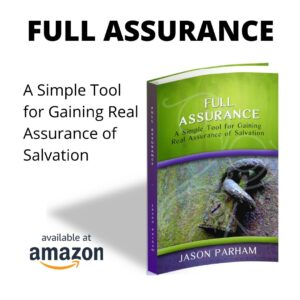 Full Assurance:  A Simple Tool for Gaining Real Assurance of Salvation- Buy from Amazon